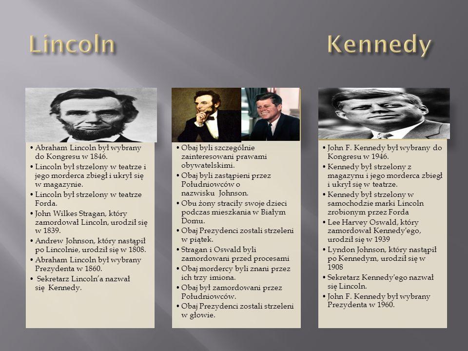 Lincoln Kennedy Abraham Lincoln był wybrany do Kongresu w 1846.