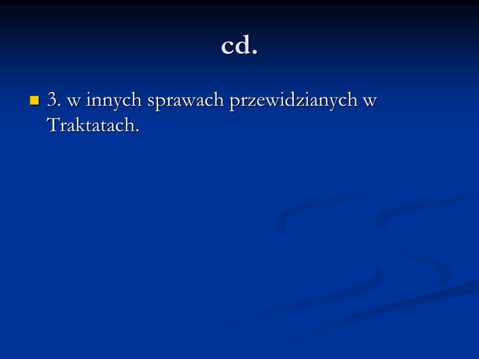 cd. 3. w innych sprawach przewidzianych w Traktatach.