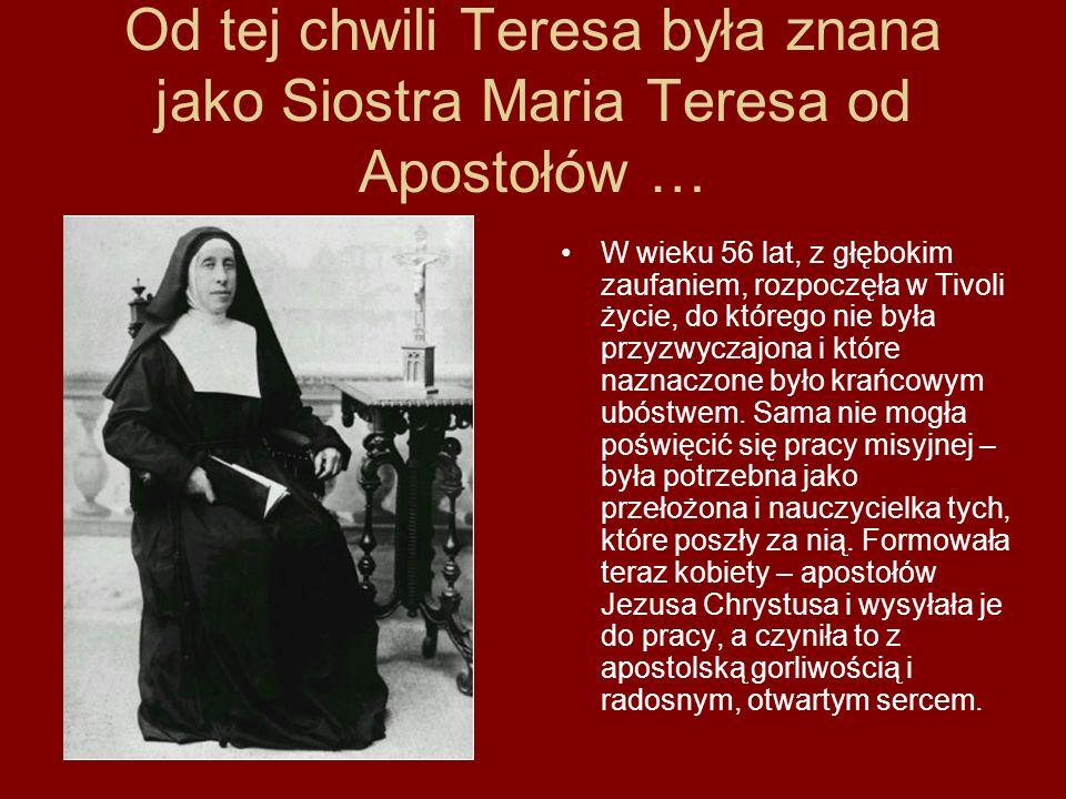 Od tej chwili Teresa była znana jako Siostra Maria Teresa od Apostołów …