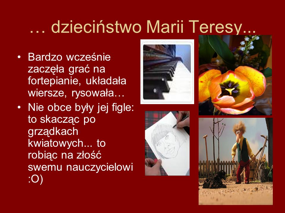 … dzieciństwo Marii Teresy...