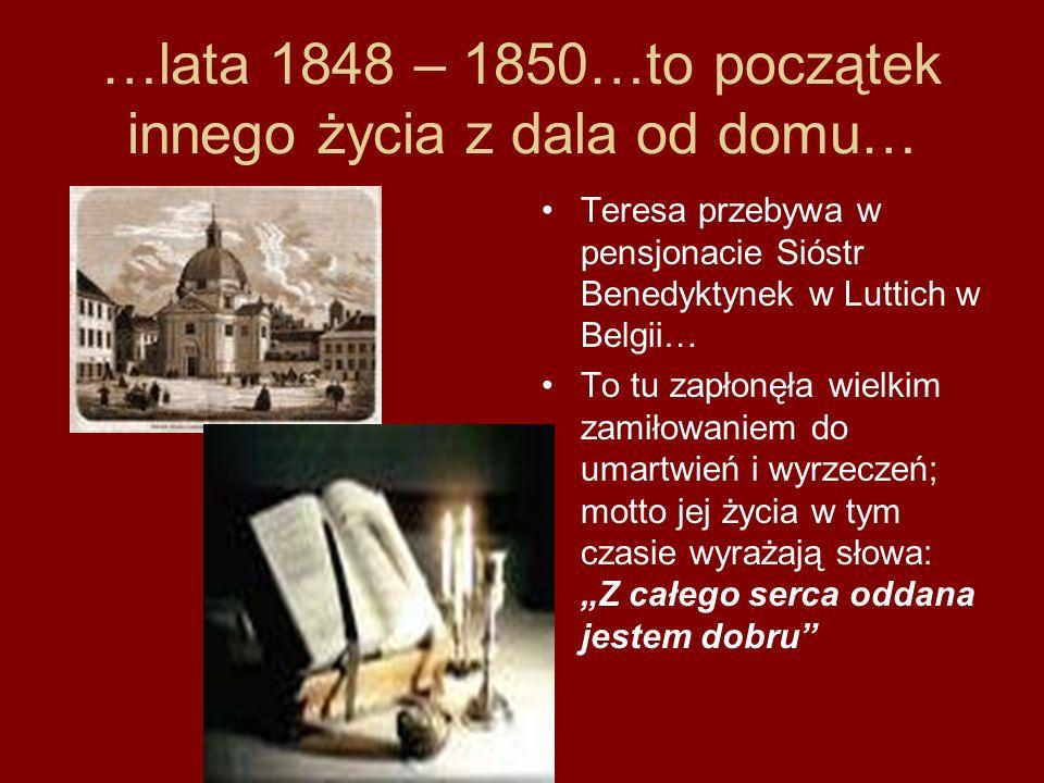 …lata 1848 – 1850…to początek innego życia z dala od domu…
