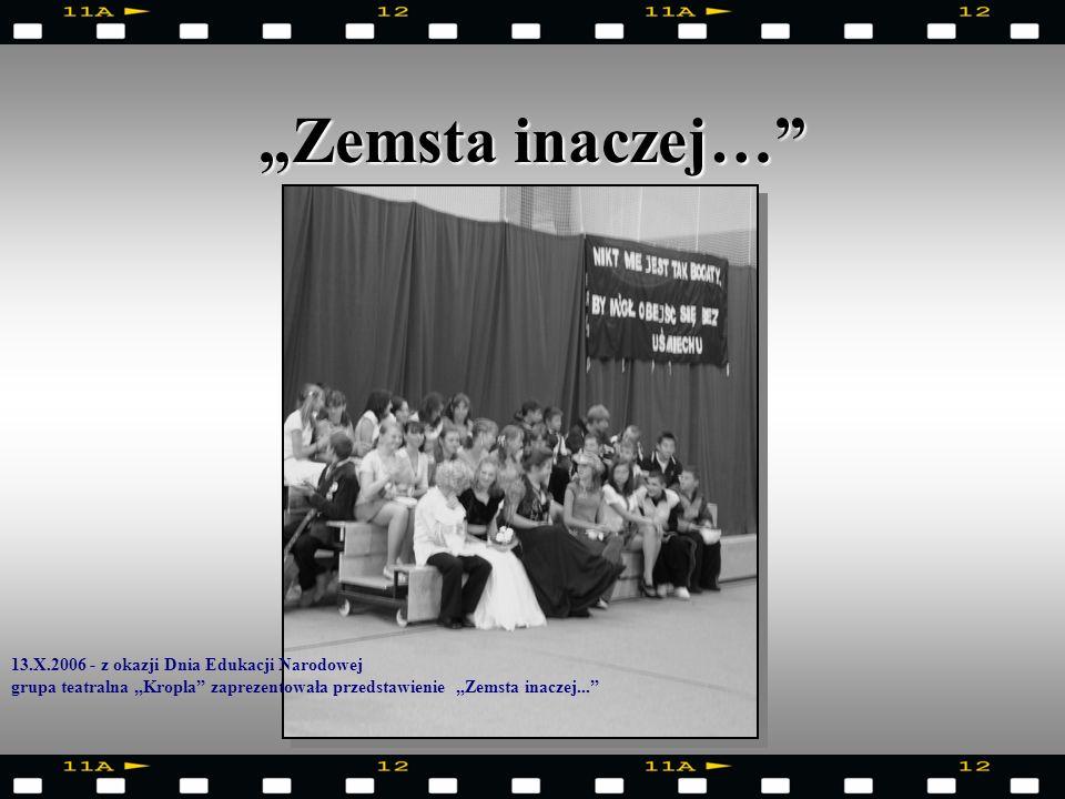 """""""Zemsta inaczej… 13.X.2006 - z okazji Dnia Edukacji Narodowej"""
