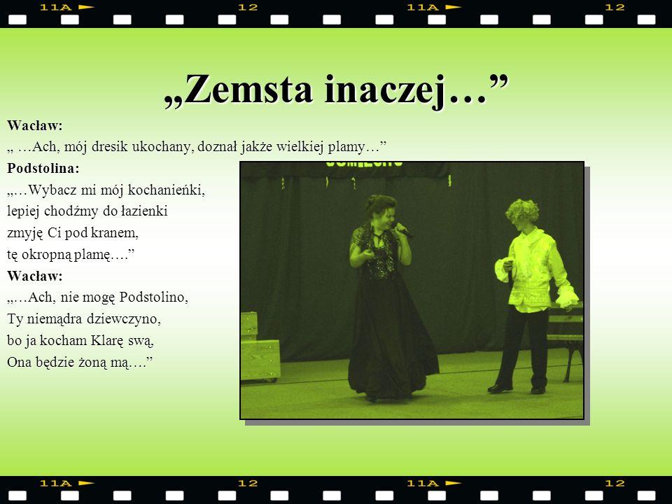 """""""Zemsta inaczej… Wacław:"""
