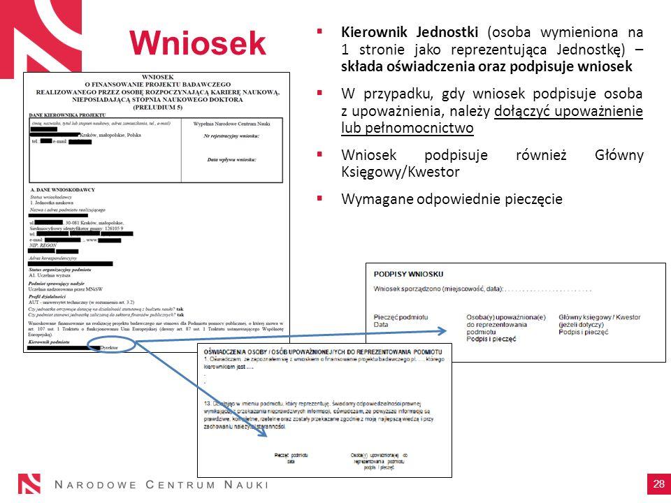 Wniosek Kierownik Jednostki (osoba wymieniona na 1 stronie jako reprezentująca Jednostkę) – składa oświadczenia oraz podpisuje wniosek.