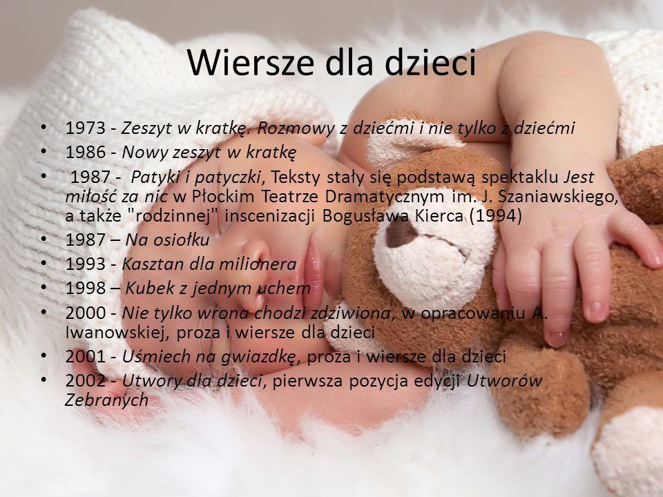 Wiersze dla dzieci 1973 - Zeszyt w kratkę. Rozmowy z dziećmi i nie tylko z dziećmi. 1986 - Nowy zeszyt w kratkę.