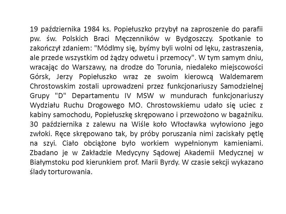 19 października 1984 ks. Popiełuszko przybył na zaproszenie do parafii pw.