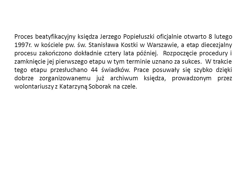 Proces beatyfikacyjny księdza Jerzego Popiełuszki oficjalnie otwarto 8 lutego 1997r.