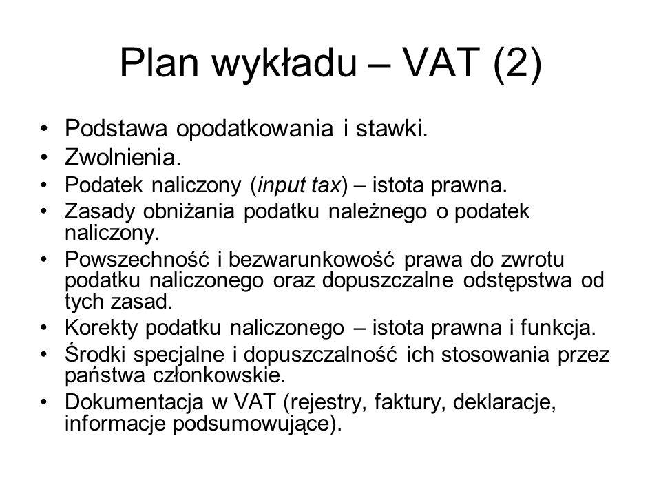 Plan wykładu – VAT (2) Podstawa opodatkowania i stawki. Zwolnienia.