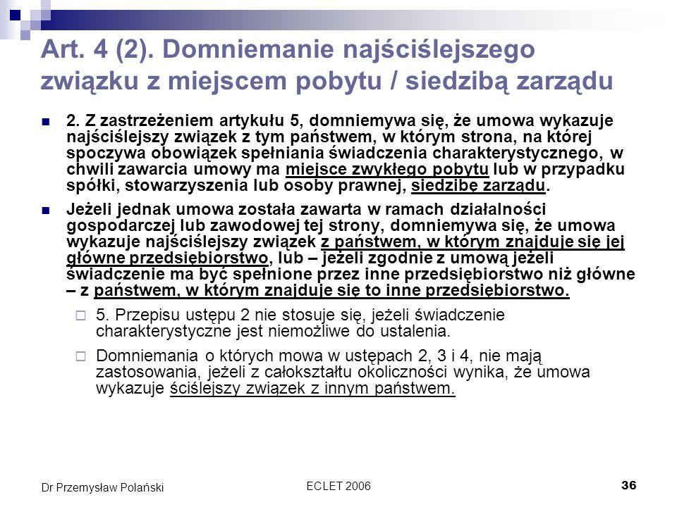 Art. 4 (2). Domniemanie najściślejszego związku z miejscem pobytu / siedzibą zarządu