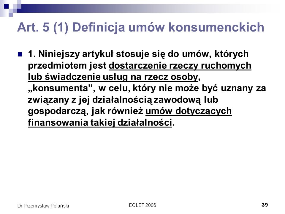 Art. 5 (1) Definicja umów konsumenckich