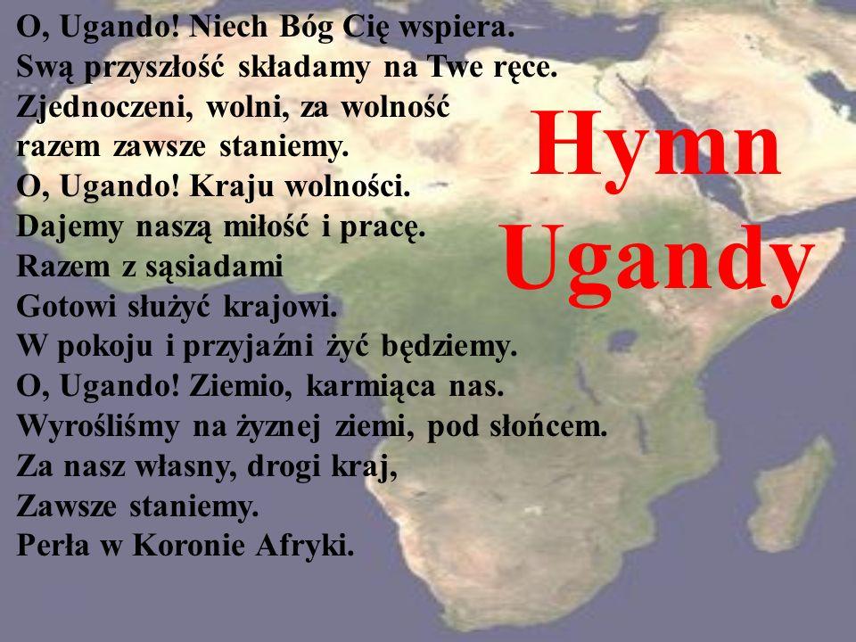O, Ugando. Niech Bóg Cię wspiera. Swą przyszłość składamy na Twe ręce