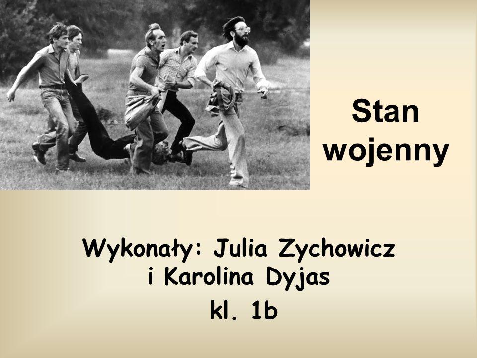 Wykonały: Julia Zychowicz i Karolina Dyjas kl. 1b