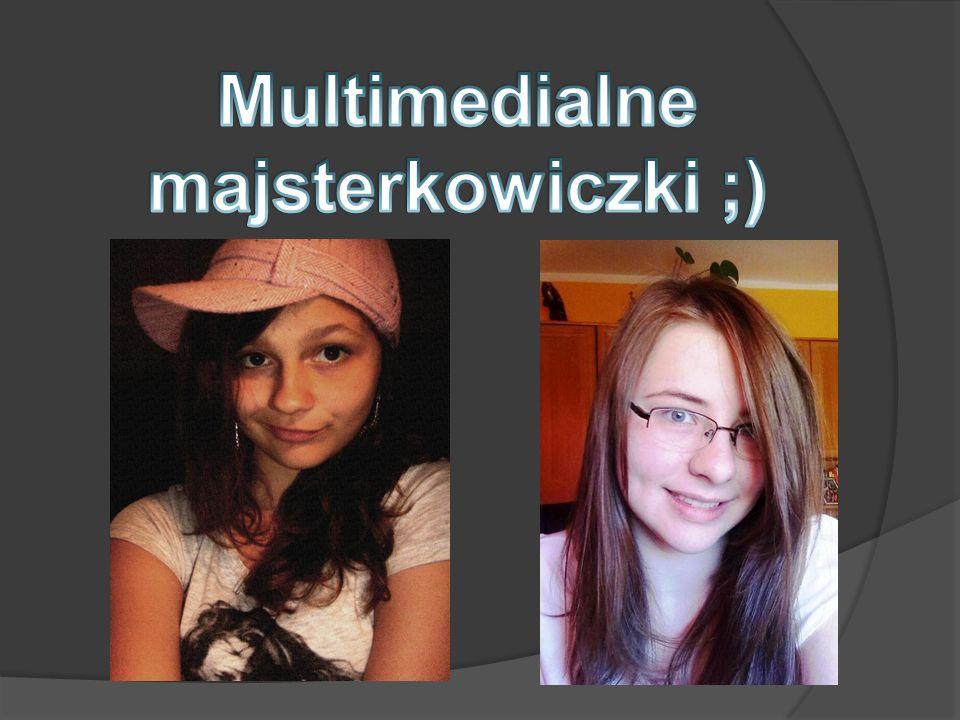Multimedialne majsterkowiczki ;)