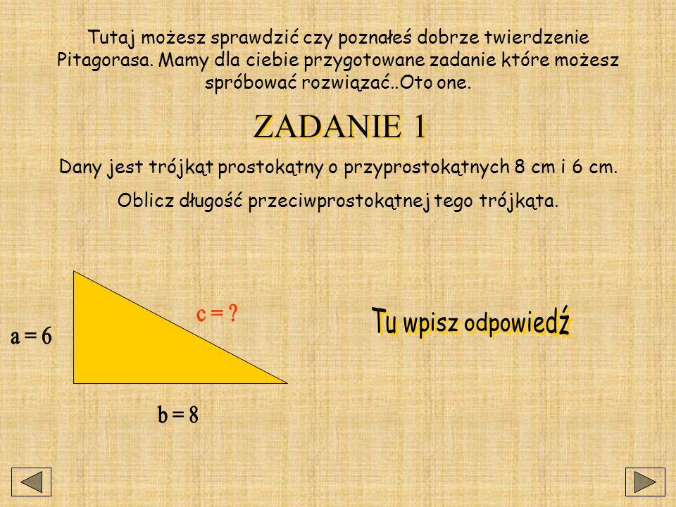 Tutaj możesz sprawdzić czy poznałeś dobrze twierdzenie Pitagorasa