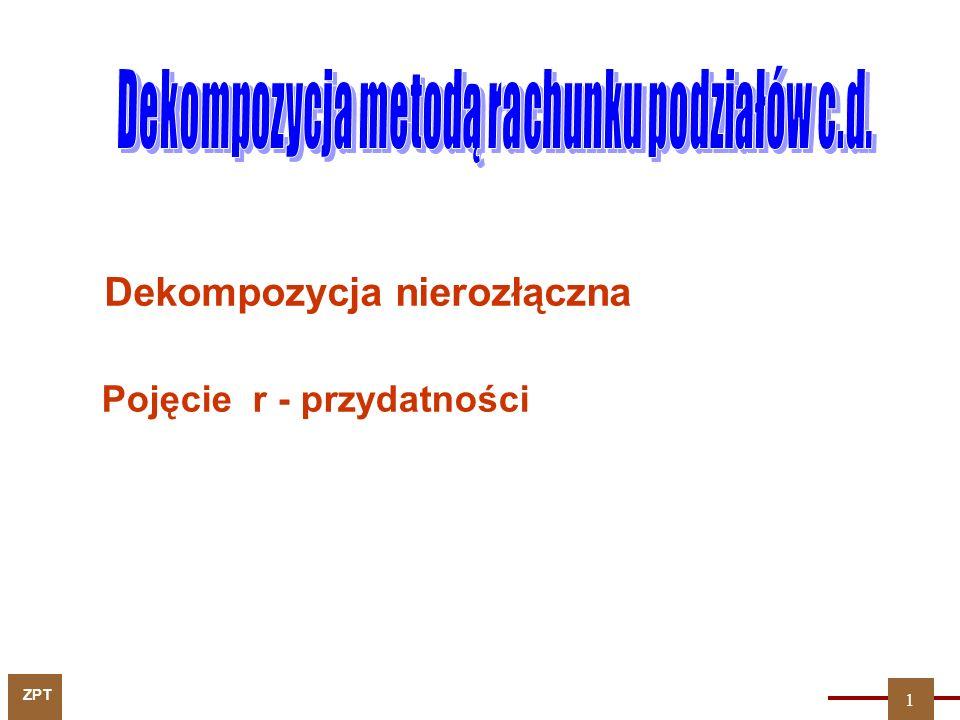 Dekompozycja metodą rachunku podziałów c.d.