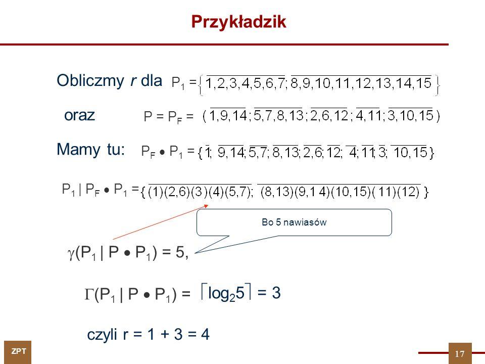 Przykładzik Obliczmy r dla oraz Mamy tu: log25 = 3