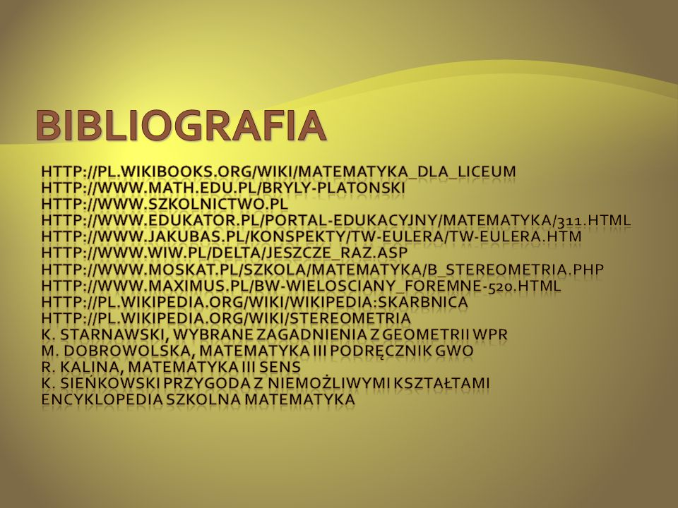BIBLIOGRAFIA http://pl.wikibooks.org/wiki/Matematyka_dla_liceum