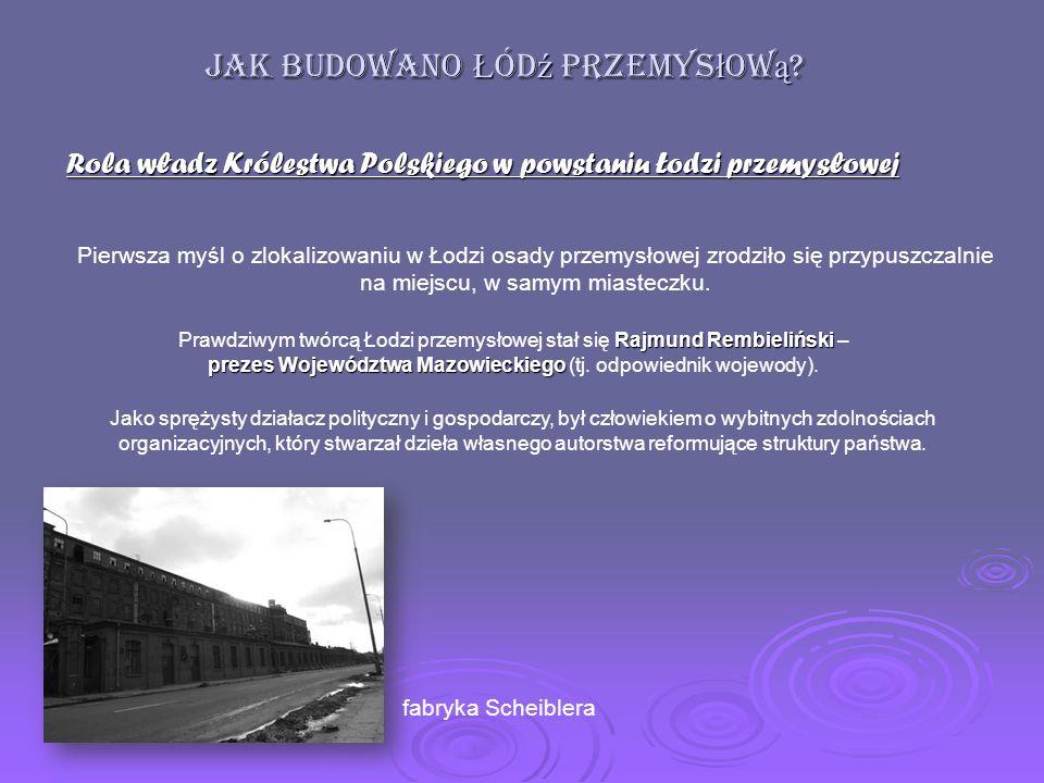 Jak budowano Łódź przemysłową