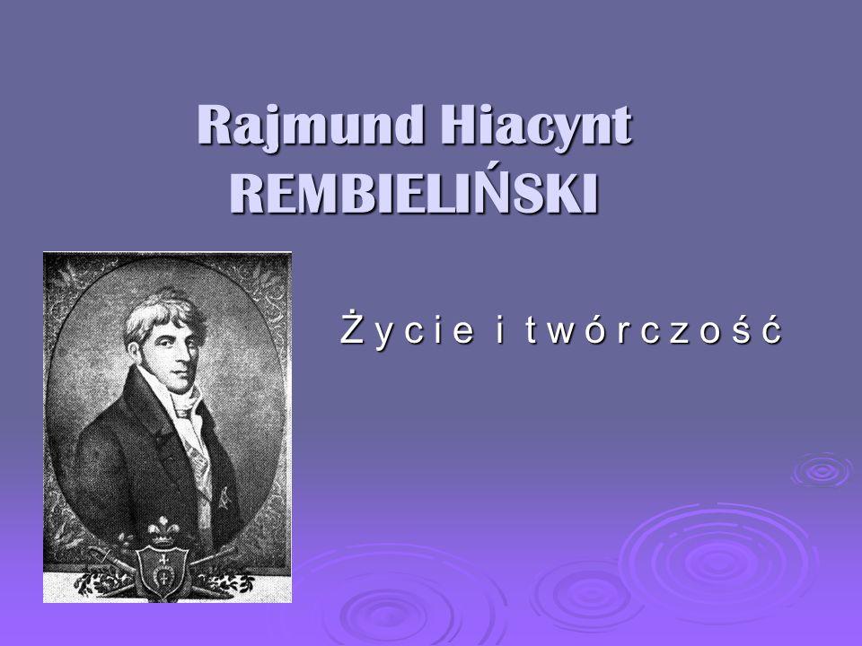 Rajmund Hiacynt REMBIELIŃSKI