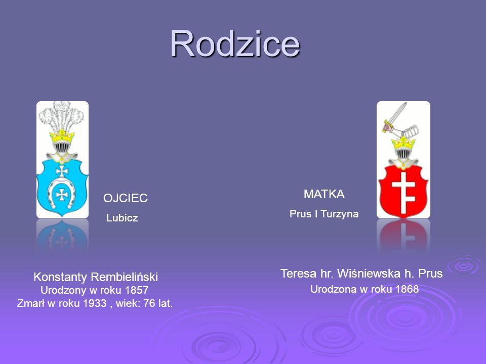 Rodzice MATKA OJCIEC Teresa hr. Wiśniewska h. Prus