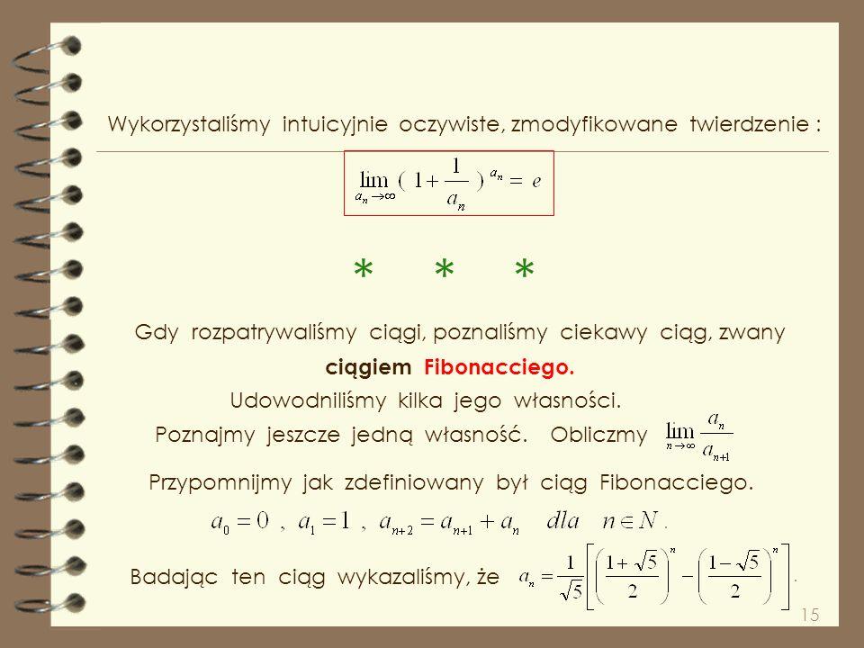 Wykorzystaliśmy intuicyjnie oczywiste, zmodyfikowane twierdzenie :