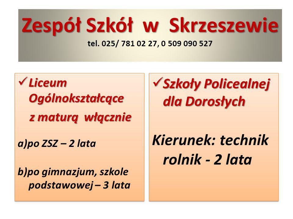Zespół Szkół w Skrzeszewie tel. 025/ 781 02 27, 0 509 090 527