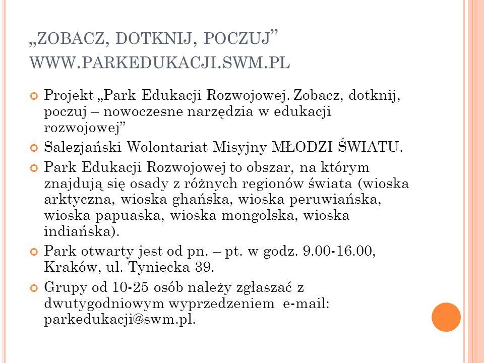 """""""zobacz, dotknij, poczuj www.parkedukacji.swm.pl"""
