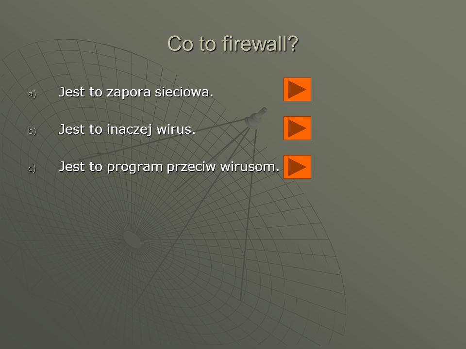 Co to firewall Jest to zapora sieciowa. Jest to inaczej wirus.