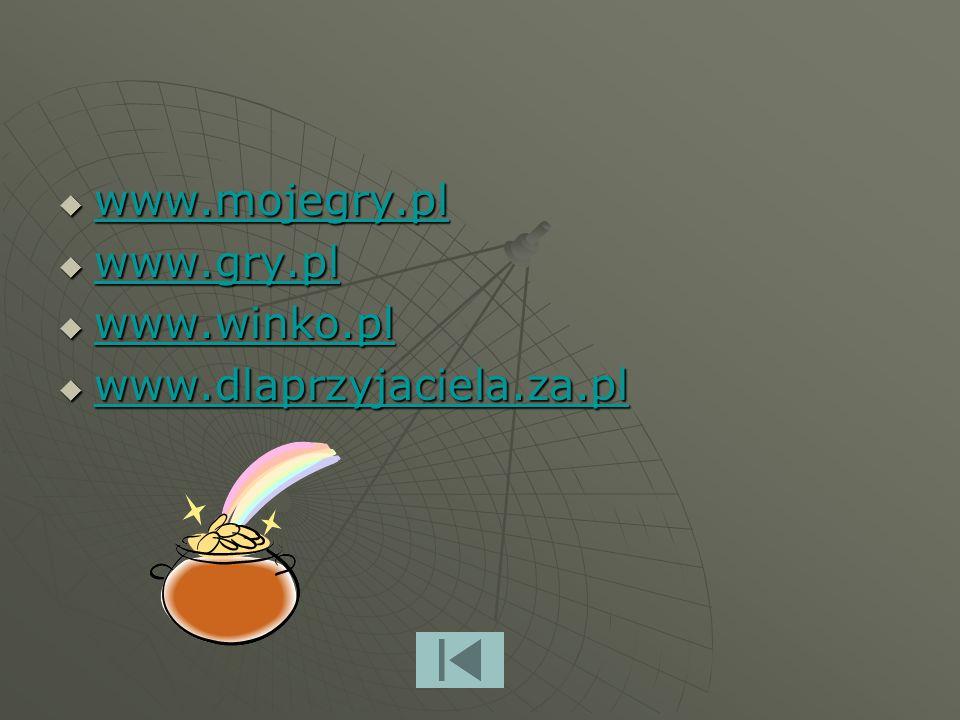 www.mojegry.pl www.gry.pl www.winko.pl www.dlaprzyjaciela.za.pl
