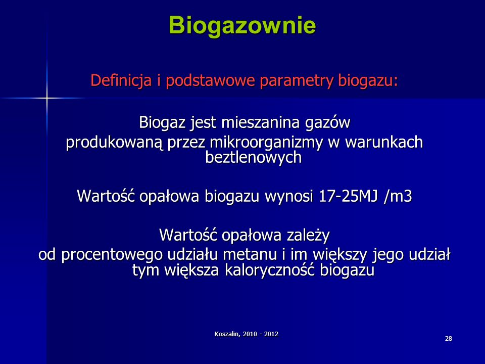 Biogazownie Definicja i podstawowe parametry biogazu: