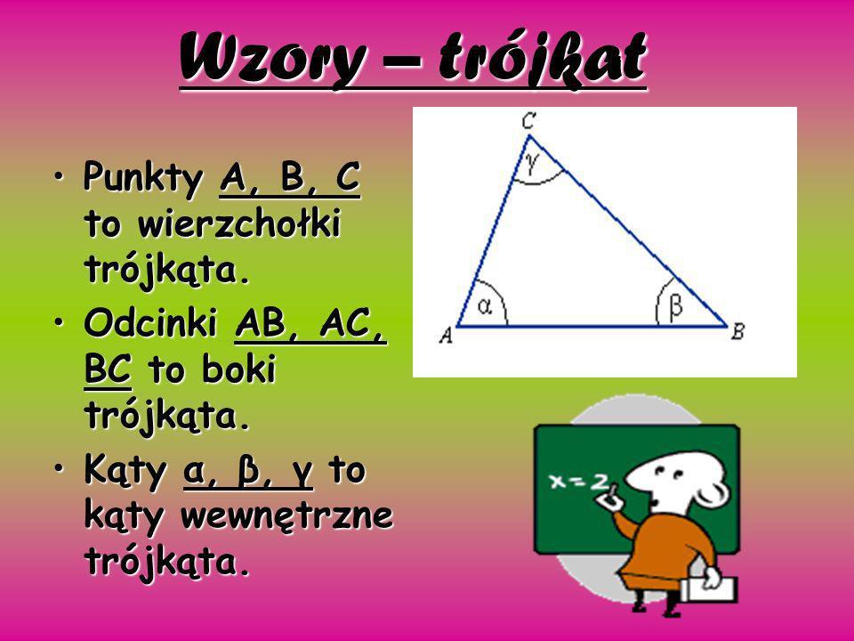 Wzory – trójkat Punkty A, B, C to wierzchołki trójkąta.