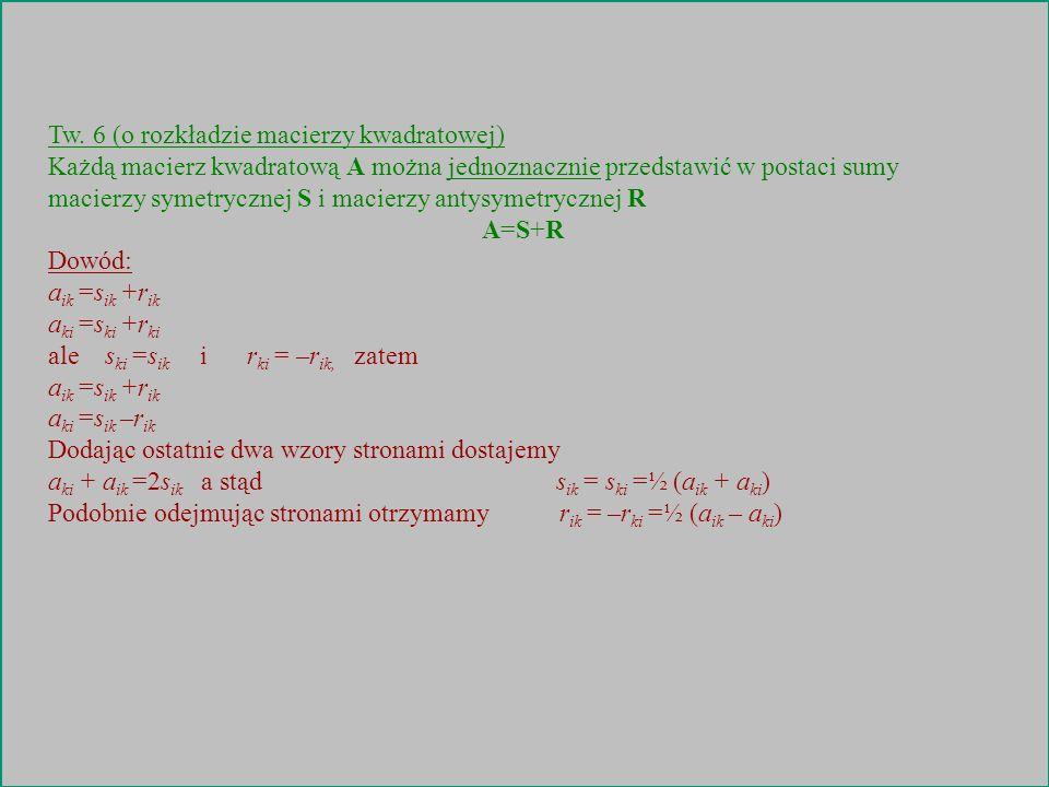 Tw. 6 (o rozkładzie macierzy kwadratowej)