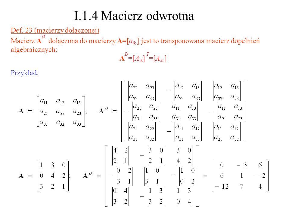 I.1.4 Macierz odwrotna Def. 23 (macierzy dołączonej)