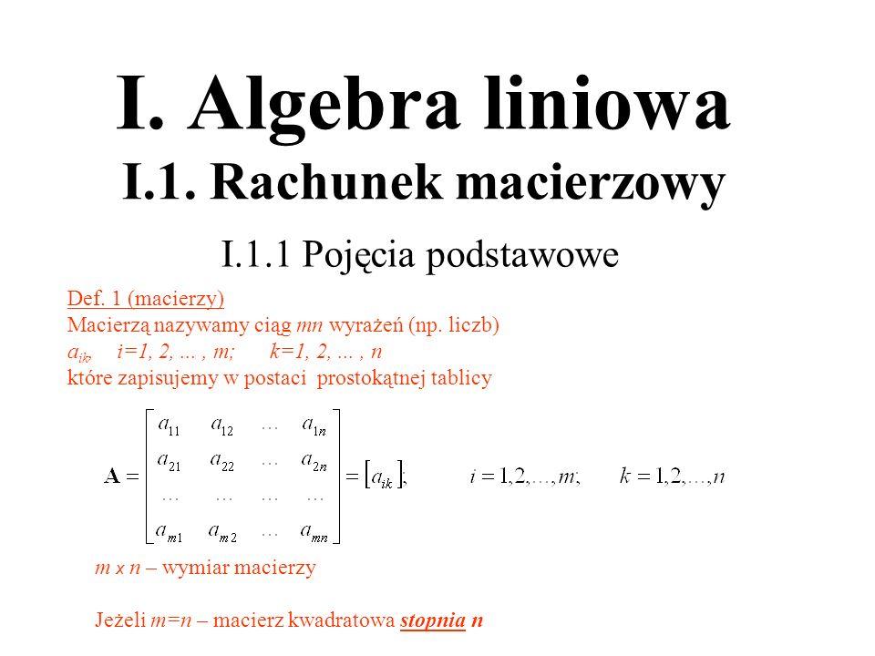 I. Algebra liniowa I.1. Rachunek macierzowy