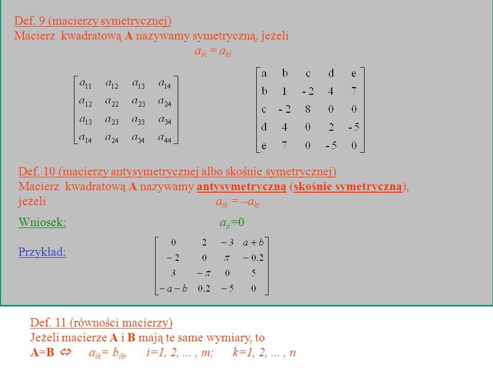 Def. 9 (macierzy symetrycznej)