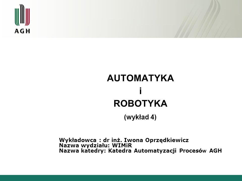 AUTOMATYKA i ROBOTYKA (wykład 4)