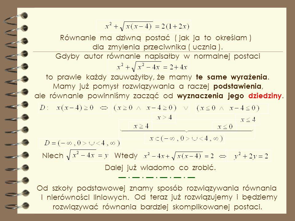Równanie ma dziwną postać ( jak ja to określam )