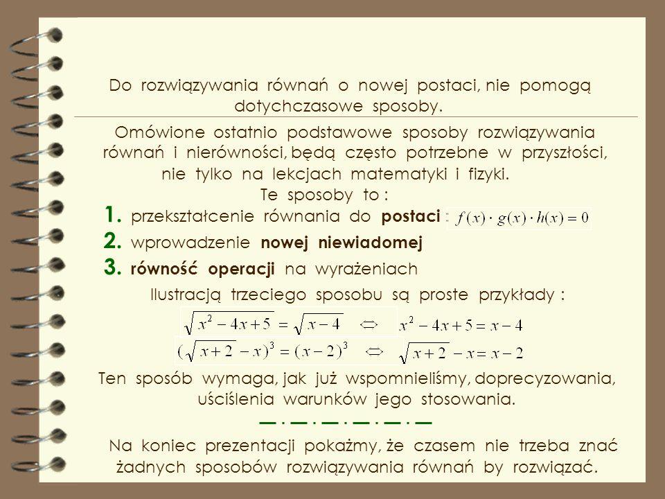 1. przekształcenie równania do postaci :
