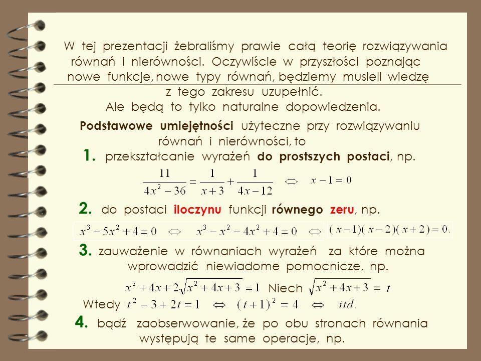 1. przekształcanie wyrażeń do prostszych postaci, np.