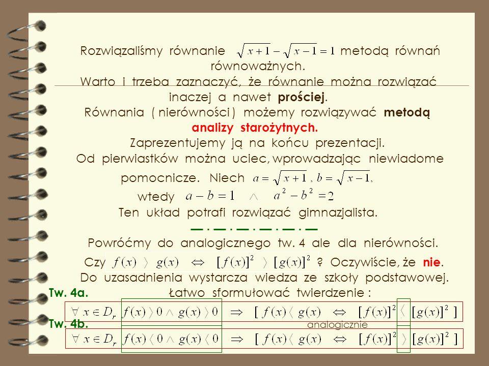Rozwiązaliśmy równanie metodą równań równoważnych.