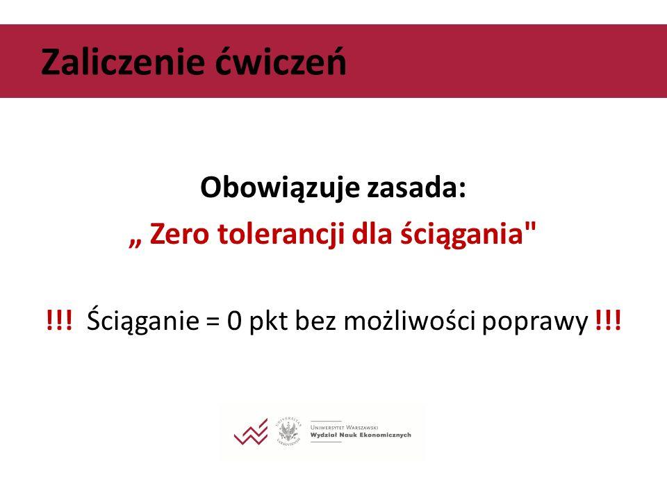 """Zaliczenie ćwiczeń Obowiązuje zasada: """" Zero tolerancji dla ściągania"""