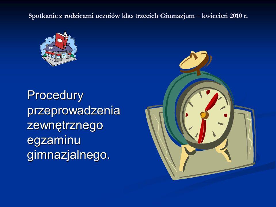 Procedury przeprowadzenia zewnętrznego egzaminu gimnazjalnego.