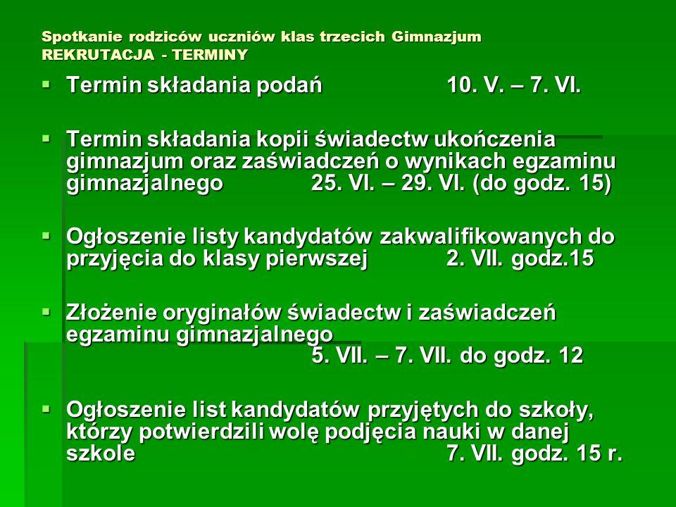 Termin składania podań 10. V. – 7. VI.