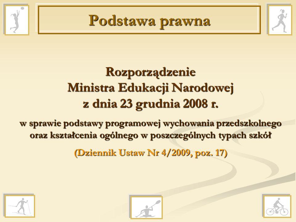 Podstawa prawna Rozporządzenie Ministra Edukacji Narodowej z dnia 23 grudnia 2008 r.