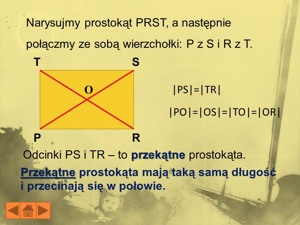 Narysujmy prostokąt PRST, a następnie