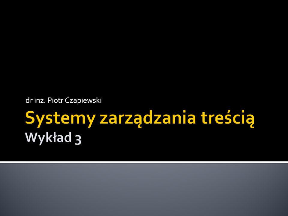 Systemy zarządzania treścią Wykład 3