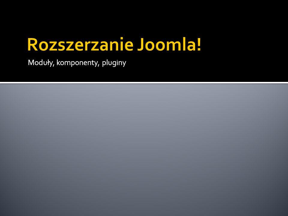 Rozszerzanie Joomla! Moduły, komponenty, pluginy