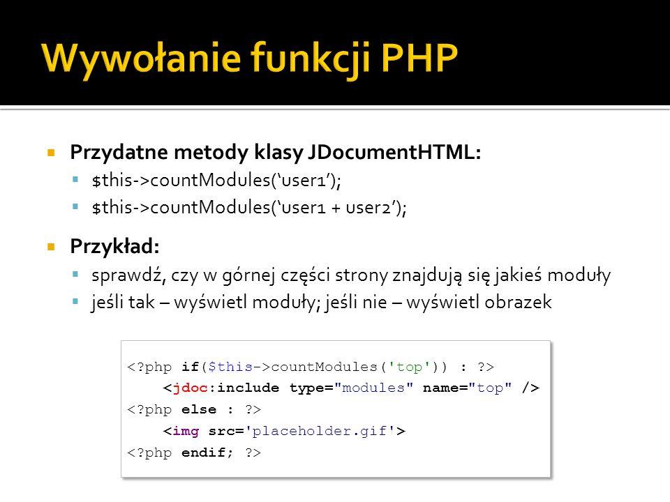 Wywołanie funkcji PHP Przydatne metody klasy JDocumentHTML: Przykład: