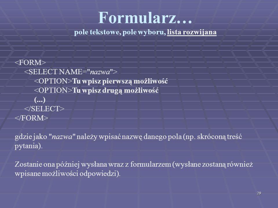 Formularz… pole tekstowe, pole wyboru, lista rozwijana
