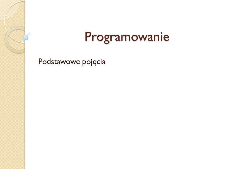 Programowanie Podstawowe pojęcia